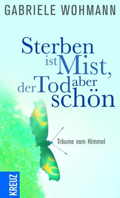 """Cover des Buches """"Sterben ist Mist, der Tod aber schön"""" von Georg Magirius und Gabriele Wohmann"""