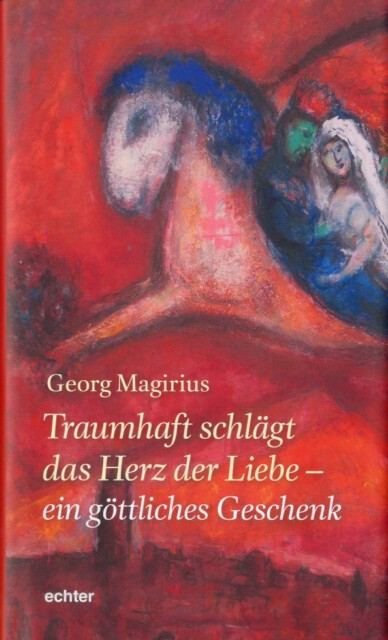 """Cover des Buches """"Traumhaft schlägt das Herz der Liebe"""" - Das Buch von Georg Magirius ist die Inspirationsquelle der Konzertlesung """"Mineralsalzkuss und Luftsprudelliebe"""""""