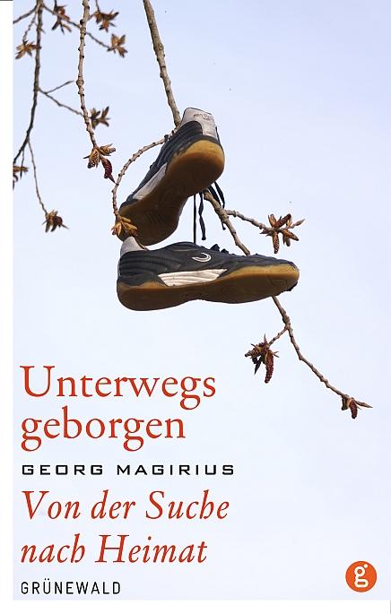 """Sportschuhe hängen im Frühlingsgeäst - Cover des Buches """"Unterwegs geborgen"""" von Georg Magirius"""