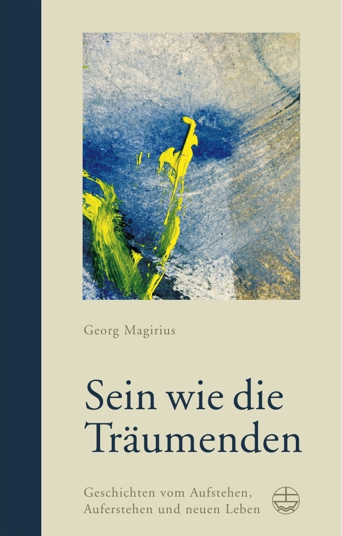 """Buchcover """"Sein wie die Träumenden"""" von Georg Magirius - Grundlage der Konzertlesung """"Akkorde im Traumland"""", wie sie die Rheinpfalz nennt"""