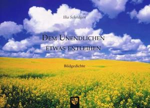 """Buchcover von """"Dem Unendlichen etwas eintleihen"""" - Bildgedichte von Ilka Scheidgen"""