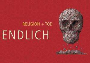 """Plakat des Semesterprogrammes im Haus der Religionen in Bern mit dem Titel """"Endlich - Religion und Tod"""""""