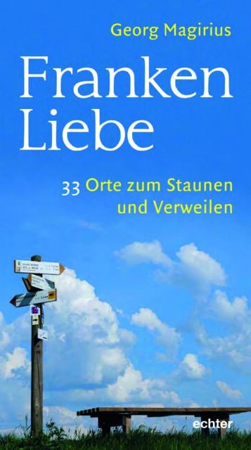 Buchcover Frankenliebe von Georg Magirius - das Buch regt an zur Reise bis ans Ende der Welt