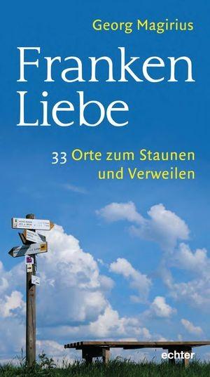 33 Abenteuerreisen - Cover des Buches Frankenliebe von Georg Magirius