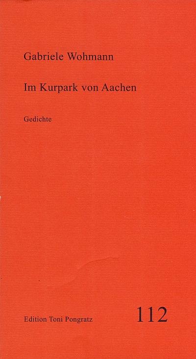 """Buchcover der Gedichte """"Im Kurpark vo Aachen"""" von Gabriele Wohmann - darum geht es um sie schon wieder, immer sie ..."""