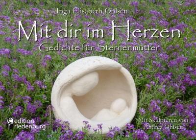 Gedichte für Sternenmütter - Von Inga Ohlsen
