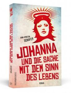 Buchcover des Romans JOHANNA UND DIE SACHE MIT DEM SINN DES LEBENS - Ann-Kristin Schäfer