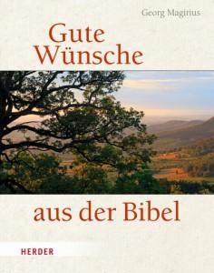 Georg Magirius Gute Wünsche aus der Bibel - Das biblische Land bei Tübingen