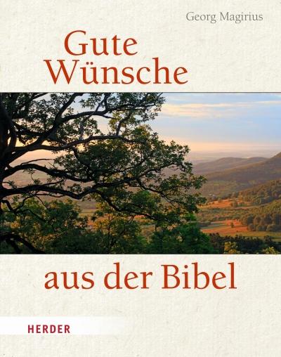 Gute Wünsche aus der Bibel - Die Kunst des Selbstverständlichen