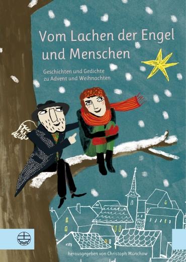 """Ins Adventsgelächter kann man einstimmen mit Christoph Münchows Buch """"Vom Lachen der Engel und Menschen"""""""