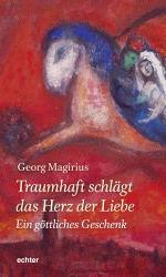 Traumhaft schlägt das Herz der Liebe - Buchcover - Das Buch von Georg Magirius gibt ein Magisches Versprechen, sagt Dr. Sunny Panitz