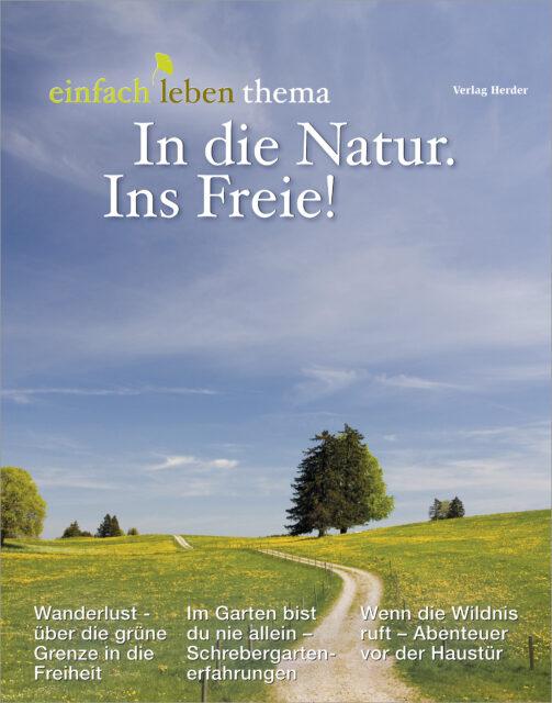 """Cover des Themenheftes """"IN die NAtur. Ins Freie!"""" Über die grüne Grenze in die Freiheit wandern"""
