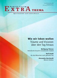 Visionen und Träume über den Tag hinaus Publik Forum Extra Herausgeber Lothar Bauerochse